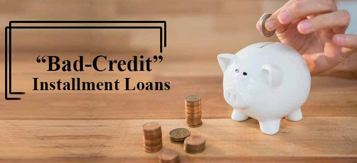 Bad credit installment loans
